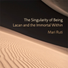 Mari Ruti - The Singularity of Being: Lacan and the Immortal Within (Unabridged) artwork