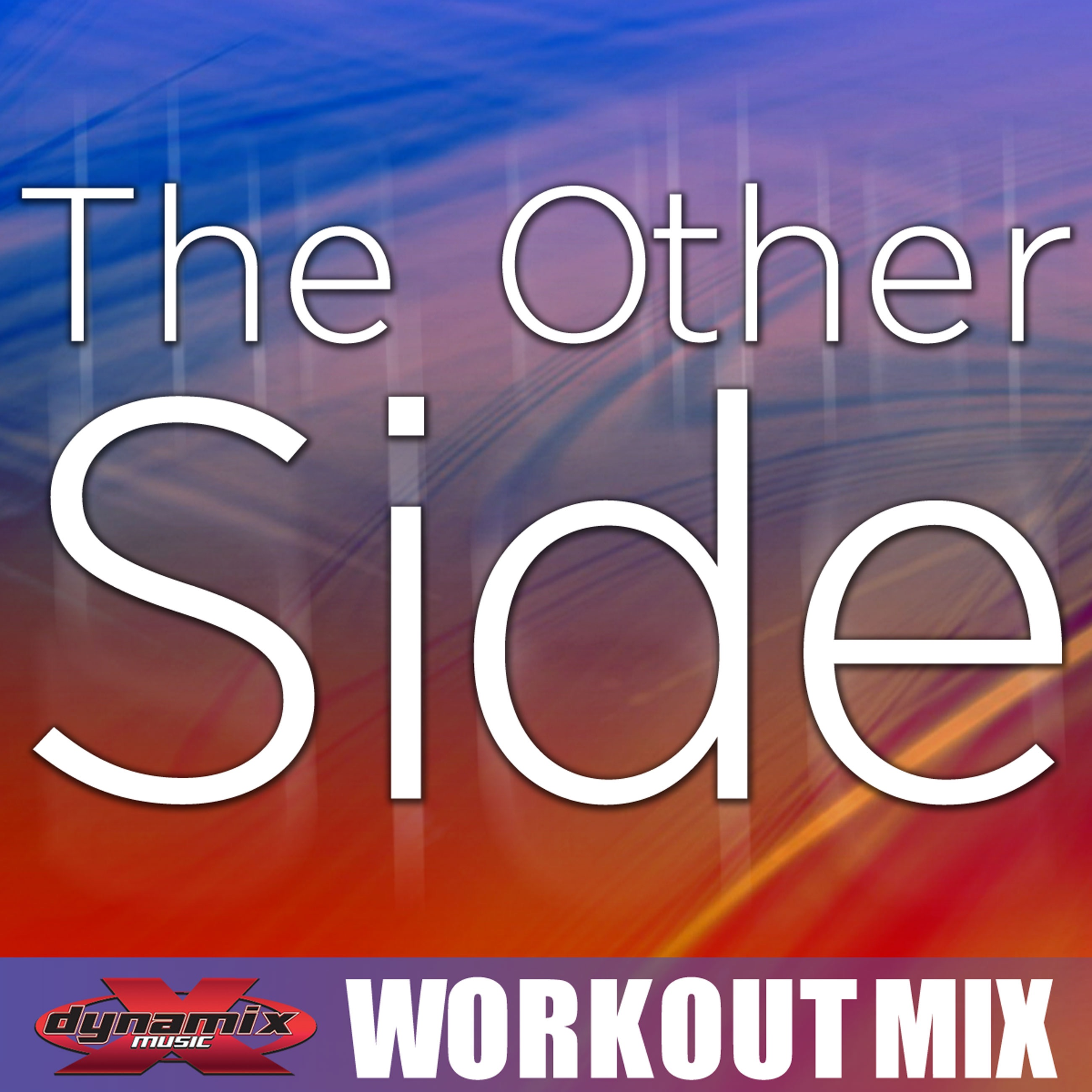 The Other Side (Workout Mix) - Single