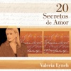 20 Secretos de Amor: Valeria Lynch, Valeria Lynch