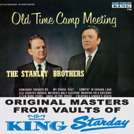 Stanley Brothers Old Time Camp Meeting