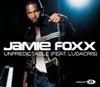 Unpredictable (Featuring Ludacris) - EP, Jamie Foxx & Ludacris