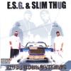 E.S.G. & Slim Thug (Featuring Z-Ro) - We Ain't Trippin' No Mo