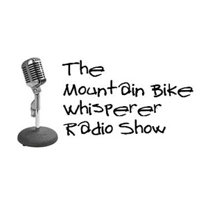 Mountain Bike Whisperer Radio Show