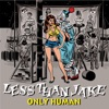 Only Human - Single, Less Than Jake