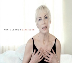 Annie Lennox - Dark Road