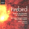Firebird, The BBC National Orchestra of Wales & Thierry Fischer