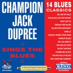 Champion Jack Dupree - The Blue's Got Me Rockin'