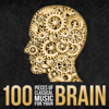 100 Pieces of Classical Music for Your Brain - Various Artists