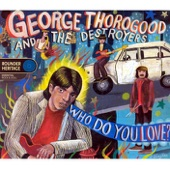 George Thorogood & The Destroyers - Madison Blues