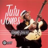 Tutu Jones - Can`t leave your love alone