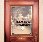 Rice, Rice, Hillman & Pedersen - Never Ending Song of Love