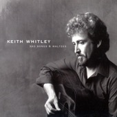 Keith Whitley - (8) Does Fort Worth Ever Cross Your Mind? w/Alison Krauss