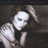 Heather Myles - Sweet Talks And Good Lies