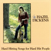 Hazel Dickens - They'll Never Keep Us Down