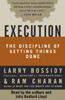 Execution: The Discipline of Getting Things Done (Unabridged) - Larry Bossidy & Ram Charan