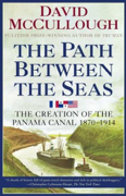 Download The Path Between the Seas: The Creation of the Panama Canal, 1870-1914 Audio Book