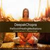 The Soul of Healing Meditations - Adam Plack & Deepak Chopra