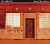 The Minus 5 - The Days of Wine and Booze