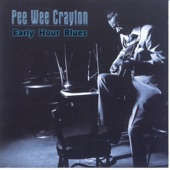 Pee Wee Crayton - Blues At Daybreak