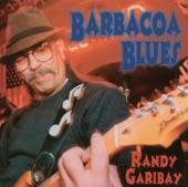 Randy Garibay - Barbacoa Blues