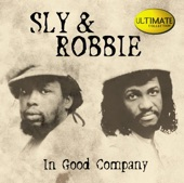 Ultimate Collection: Sly & Robbie - In Good Company