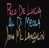 Paco De Lucia - Al Di Meola - John Mc Laughlin