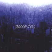 The Good North - Always Works Out Wrong