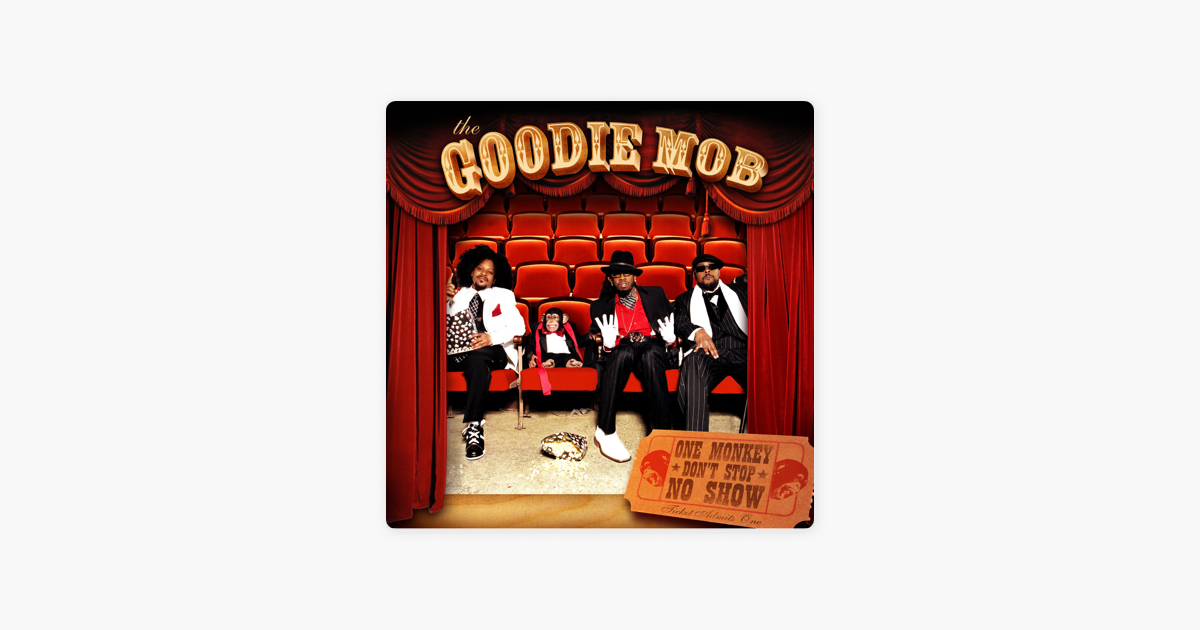 One Monkey Dont Stop No Show Von Goodie Mob Bei Apple Music