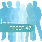 Troop 47 - Better This Way