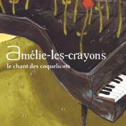 Le Chant Des Coquelicots - EP - Amélie-les-Crayons - Amélie-les-Crayons