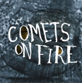 Comets On Fire - Pussy Foot the Duke