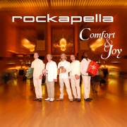 Comfort & Joy - Rockapella - Rockapella