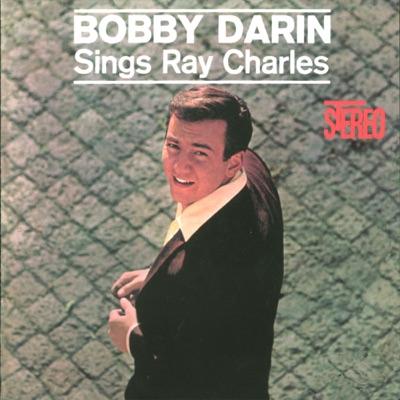Bobby Darin Sings Ray Charles - Bobby Darin