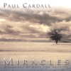 Miracles - a Journey of Hope & Healing - Paul Cardall