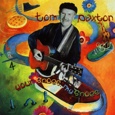 Your Shoes, My Shoes - Tom Paxton