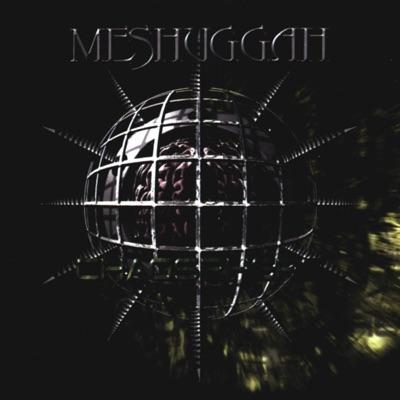 Chaosphere - Meshuggah