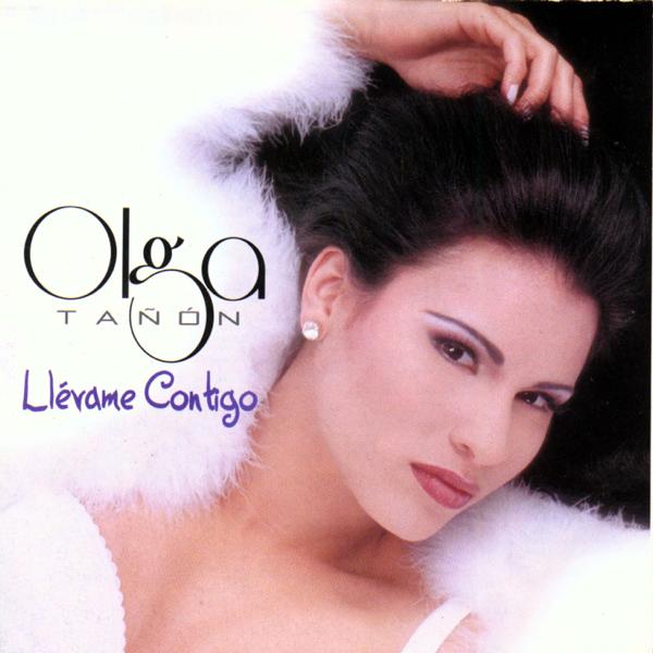 Llévame Contigo by Olga Tañón