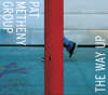 Pat Metheny Group - The Way Up  artwork