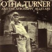 Otha Turner & The Afrossippi Allstars - Senegal to Senatobia