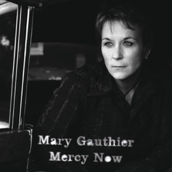 View album Mary Gauthier - Mercy Now (Bonus Track)