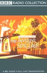 The Amber Spyglass (Dramatized) [Original Staging Fiction]