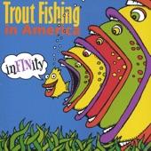 Trout Fishing in America - Dinosaur in Your Bathtub