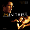 Unfaithful (Original Motion Picture Soundtrack) - Jan A.P. Kaczmarek