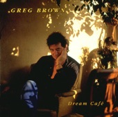 Greg Brown - Dream Cafe