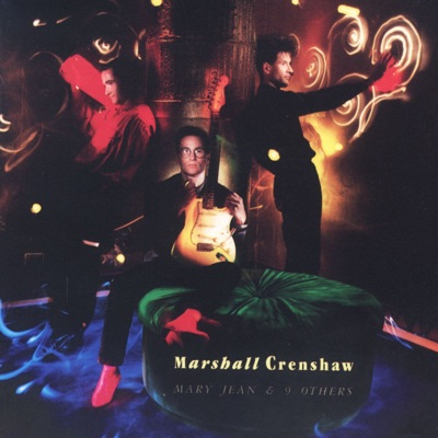 Mary Jean & 9 Others - Marshall Crenshaw