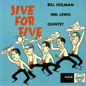 The Bill Holman/Mel Lewis Quintet - Out of this World