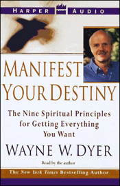 Manifest Your Destiny: The Nine Spiritual Principles for Getting Everything You Want (Abridged Nonfiction) audiobook