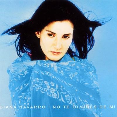 No Te Olvides de Mi - Diana Navarro