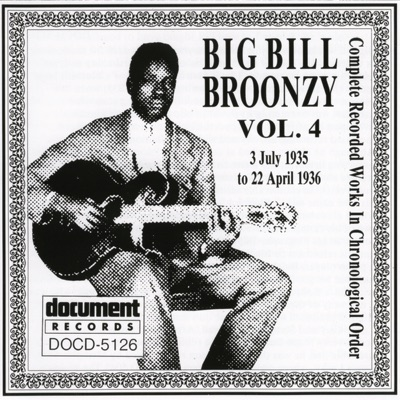 Big Bill Broonzy Vol. 4 1935 - 1936 - Big Bill Broonzy