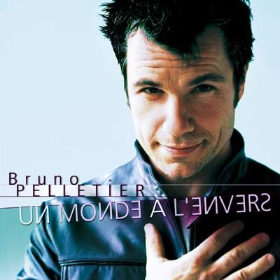 Un Monde a L'Envers - Bruno Pelletier